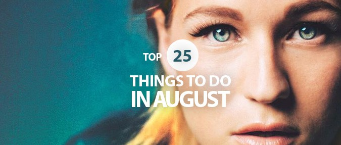 Top 25 Things to Do in August