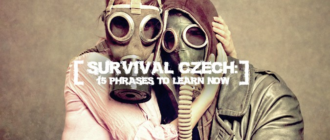 Survival Czech: 15 Phrases to Learn Now